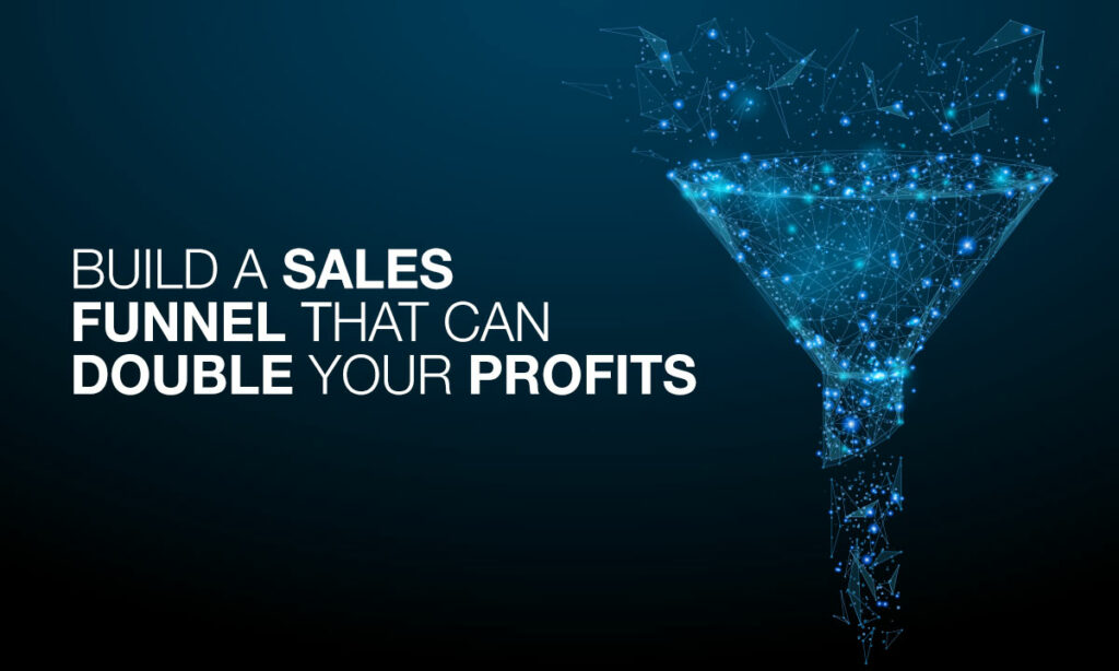 Build-a-sales-funnel-that-can-double-your-profits1